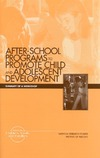 Gootman J. — After School Programs to Promote Child Adolescent Development: Summary of a Workshop