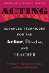Schreiber T., Barber M., Norton E. — Acting: Advanced Techniques for the Actor, Director, and Teacher
