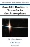 Lopez-Puertas M., Taylor F., Puertas M. — Non-LTE Radiative Transfer in the Atmosphere, (Series on Atmospheric, Ocean and Planetary Physics, Vol. 3) (Series on Atmospheric, Oceanic and Planetary Physics)