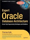 Kyte T. — Expert Oracle Database Architecture[c] 9i and 10g Programming Techniques and Solutions