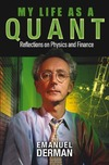 Derman E. — My Life as a Quant: Reflections on Physics and Finance
