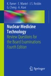 Ramer K., Mantel E., Reddin J. — Nuclear Medicine Technology: Review Questions for the Board Examinations