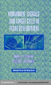 Osborne D.J., McManus M.T. — Hormones, Signals and Target Cells in Plant Development (Developmental and Cell Biology Series)