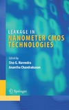 Narendra S., Chandrakasan A. — Leakage in Nanometer CMOS Technologies (Integrated Circuits and Systems, Volume 1)