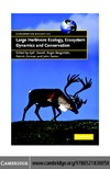 Danell K., Bergstrom R., Duncan P. — Large Herbivore Ecology, Ecosystem Dynamics and Conservation (Conservation Biology)