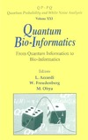 Accardi L., Freudenberg W., Ohya M. — Quantum Bio-Informatics: From Quantum Information to Bio-informatics: tokyo Univeristy of Science, Japan, 14-17 March 2007 (Quantum Probability and White Noise Analysis)
