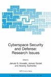 Kowalik J ., Gorski J., Sachenko A. — Cyberspace Security and Defense: Research Issues: Proceedings of the NATO Advanced Research Workshop on Cyberspace Security and Defense: Research Issues, ... II: Mathematics, Physics and Chemistry)