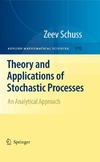 Schuss Z. — Theory and applications of stochastic processes: An analytical approach