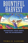 DeGregori T. — Bountiful Harvest: Technology,  Food Safety,  and the Environment