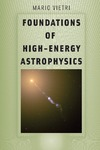 Vietri M. — Foundations of high-energy astrophysics