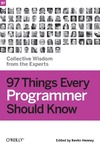 Henney K. — 97 Things Every Programmer Should Know: Collective Wisdom from the Experts