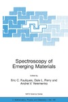Faulques E., Perry D., Yeremenko A. — Spectroscopy of Emerging Materials: Proceedings of the NATO ARW on Frontiers in Spectroscopy of Emergent Materials: Recent Advances toward New Technologies, ... II: Mathematics, Physics and Chemistry)