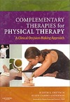 Deutsch J., Anderson E. — Complementary Therapies for Physical Therapy: A Clinical Decision-Making Approach