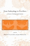 Laubichler M., Maienschein J. — From Embryology to Evo-Devo: A History of Developmental Evolution (Dibner Institute Studies in the History of Science and Technology)