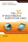 Camarillo G., Garcia-Martin M.-A. — The 3G IP multimedia subsystem (IMS)
