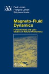 Lorrain P., Lorrain F., Houle S. — Magneto-fluid dynamics: fundamentals and case studies of natural phenomena