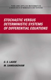 Ladde G., Sambandham M. — Stochastic versus Deterministic Systems of Differential Equations (Pure and Applied Mathematics)
