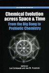 Zaikowski L., Friedrich J. — Chemical Evolution across Space & Time. From the Big Bang to Prebiotic Chemistry