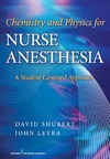 Shubert D., Leyba J. — Chemistry and Physics for Nurse Anesthesia: A Student Centered Approach