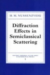 Nussenzveig H. — Diffraction effects in semiclassical scattering