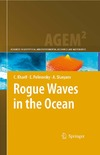 Kharif C., Pelinovsky E., Slunyaev A. — Rogue Waves in the Ocean (Advances in Geophysical and Environmental Mechanics and Mathematics)