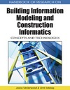 Underwood J., Isikdag U. — Handbook of Research on Building Information Modeling and Construction Informatics: Concepts and Technologies