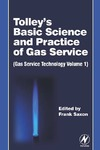 Saxon F. — Tolley's Basic Science and Practice of Gas Service, Fourth Edition (Gas Service Technology, Volume 1)