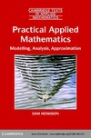 Howison S. — Practical applied mathematics: modelling, analysis, approximation
