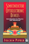 Piprek J. — Semiconductor Optoelectronic Devices: Introduction to Physics and Simulation