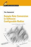Hentschel T. — Sample Rate Conversion in Software Configurable Radios (Artech House Mobile Communications Series)