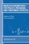Lee M. — Micro-Econometrics for Policy, Program, and Treatment Effects (Advanced Texts in Econometrics)