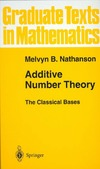 Nathanson M. — Additive Number Theory The Classical Bases