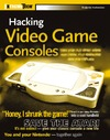 Heckendorn B. — Hacking video game consoles: turn your old video game systems into awesome new portables