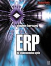 Harwood S. — ERP: The Implementation Cycle (Computer Weekly Professional)