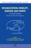 Hoekstra F., Groot S., Bijker K. — Rehabilitation: Mobility, Exercise and Sports - 4th International State-of-the-Art Congress, Volume 26 Assistive Technology Research Series
