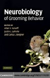 Kalueff A., La Porte J., Bergner C. — Neurobiology of Grooming Behavior