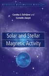 Schrijver C ., Zwaan C. — Solar and Stellar Magnetic Activity