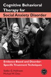 Hofmann S.G., Otto M.W. — Cognitive Behavioral Therapy for Social Anxiety Disorder: Evidence-Based and Disorder-Specific Treatment Techniques (Practical Clinical Guidebooks)
