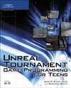 Flynt J., Booth B. — Unreal Tournament Game Programming for Teens