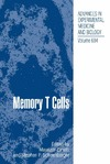 Zanetti M., Schoenberger S. — Memory T Cells (Advances in Experimental Medicine and Biology)