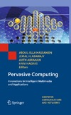 Hassanien A., Abawajy J., Abraham A. — Pervasive Computing: Innovations in Intelligent Multimedia and Applications (Computer Communications and Networks)