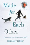 Olmert M. — Made for Each Other: The Biology of the Human-Animal Bond (Merloyd Lawrence Books)