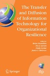 Donnellan B., Larsen T., Levine L. — The Transfer and Diffusion of Information Technology for Organizational Resilience: IFIP TC8 WG 8.6 International Working Conference, June 7-10, 2006, ... Federation for Information Processing)