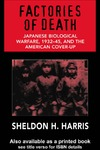 Harris S. — Factories of Death: Japanese Biological Warfare, 1932-1945, and the American Cover-Up