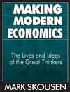 Skousen M. — The Making of Modern Economics: The Lives and Ideas of the Great Thinkers
