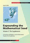 Keller A. — Expounding the Mathematical Seed. Vol. 2: The Supplements: A Translation of Bhaskara I on the Mathematical Chapter of the Aryabhatiya (Science Networks. Historical Studies)