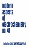 Vayenas C. — Modern Aspects of Electrochemistry   Volume 41 (Modern Aspects of Electrochemistry)