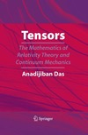 Das A. — Tensors: The Mathematics of Relativity Theory and Continuum Mechanics