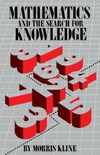 Kline M. — Mathematics and the search for knowledge