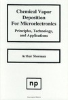 Sherman A. — Chemical Vapor Deposition for Microelectronics: Principles, Technology and Applications (Materials Science and Process Technology)